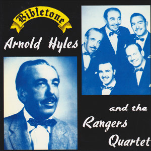 Bibletone: Arnold Hyles and The Rangers Quartet