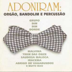 Adoniram: Orgão, Bandolim e Percussão