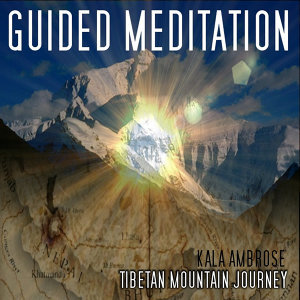 Guided Meditation - Tibetan Mountain Journey