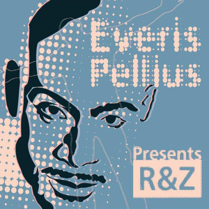Everis Pellius presents R&Z