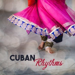 Cuban Rhythms - Hot Island, Fantastic Holiday, Time to Relax, Music is the Best, Sounds Party on the Beach, Warm Sunshine