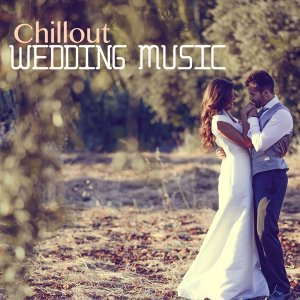 Chillout Wedding Music - Cerimony Party Songs, Honeymoon Lounge Tracks