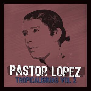 Tropicalisimas De Pastor Lopez Vol II