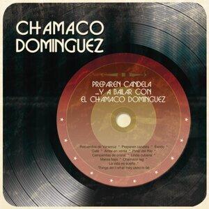 Preparen Candela... y a Bailar Con el Chamaco Domínguez