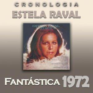 Estela Raval Cronología - Fantástica (1972)