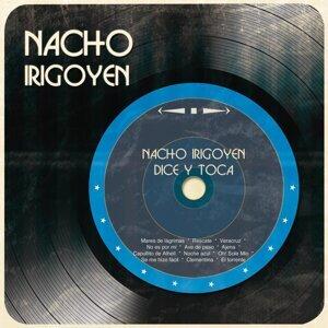 Nacho Irigoyen Dice y Toca