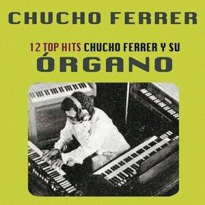 12 Top Hits Chucho Ferrer y su Órgano