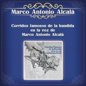 Corridos Famosos de la Bandida, en la Voz de Marco Antonio Alcalá