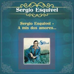 Sergio Esquivel -  A mis Dos Amores...