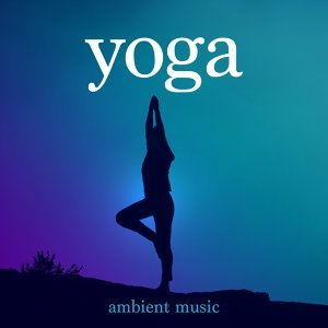 Yoga: Ambient Music