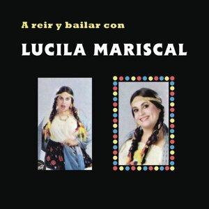 A Reír y Bailar Con Lucila Mariscal