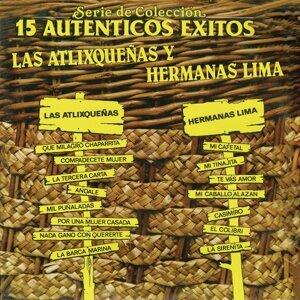 Serie de Colección 15 Auténticos Éxitos - Las Atlixqueñas y Hermanas Lima