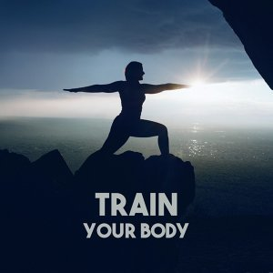 Train Your Body – Meditation Music, Deep Focus, Better Harmony, Calmness, Soothing Ocean, Nature Sounds for Relaxation, Exercise Yoga