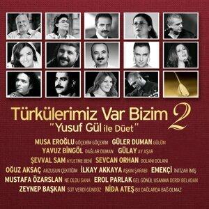 Türkülerimiz Var Bizim, Vol. 2 - Yusuf Gül ile Düet