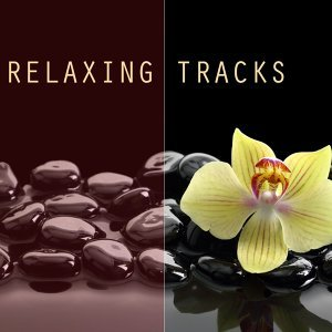 Relaxing Tracks - For Meditation, Relaxation, Reiki, Yoga, Massage, Spa Therapy and Deep Sleep