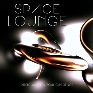 Space Lounge, Vol. 1 - Interplanetary Soul Experience