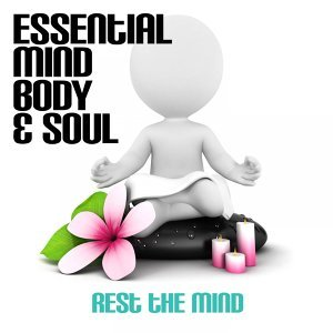 Essential Mind, Body & Soul - Rest the Mind