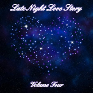 Late Night Love Story (Volume Four)