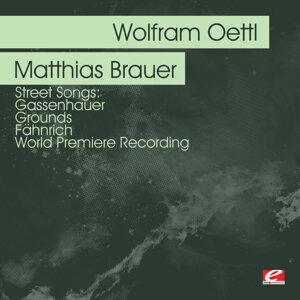 Oettl: Street Songs: Gassenhauer - Grounds  - Fähnrich - World Premiere Recording (Digitally Remastered)