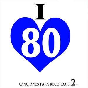 I love 80. Canciones para Recordar. 2