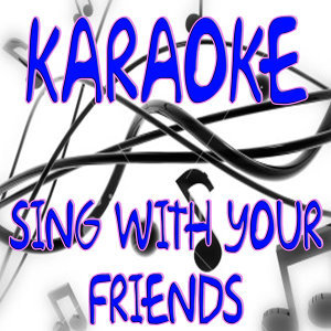 Karaoke Sing with your friends