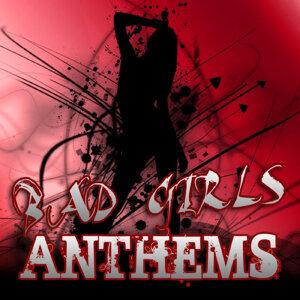 Bad Girls Anthems