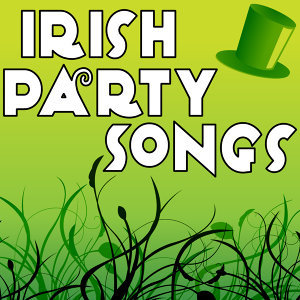 Irish Party Songs