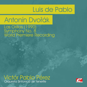 de Pablo: Las Orillas (1990) - Dvořák: Symphony No. 8 - World Premiere Recording (Digitally Remastered)