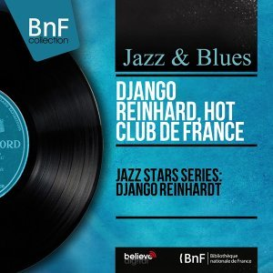 Jazz Stars Series: Django Reinhardt - Mono Version