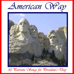 American Way: 40 Patriotic Songs for President's Day