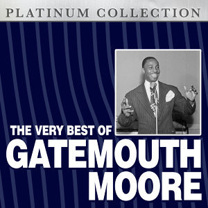 The Very Best of Gatemouth Moore