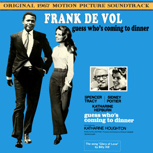 Guess Who's Coming To Dinner (Original 1967 Motion Picture Soundtrack)