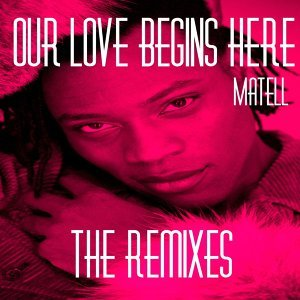 Our Love Begins Here (The Remixes)
