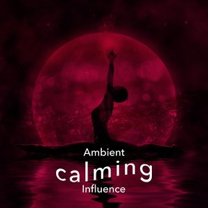 Ambient: Calming Influence