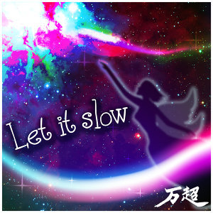 Let It Slow
