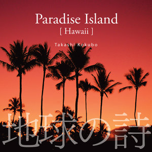 Paradise Islands[Hawaii]