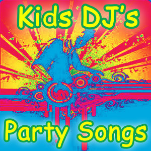 KIDS DJ's PARTY SONGS