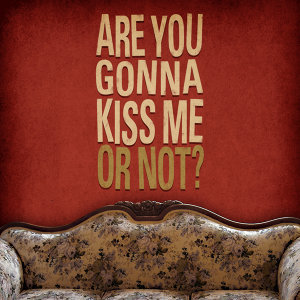 Are You Gonna Kiss Me Or Not - Tribute