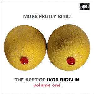 More Fruity Bits! The Rest of Ivor Biggun Volume 1