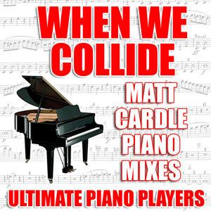 When We Collide (Matt Cardle Piano Mixes)