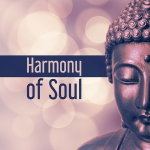 Harmony of Soul – Meditation Music, Buddha Lounge, Deep Focus, Asian Zen, Better Concentration, Pure Mind