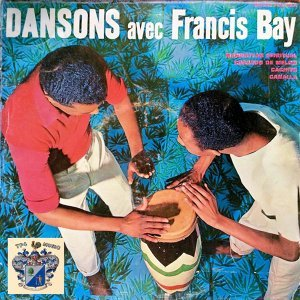 Dansons Avec Francis Bay