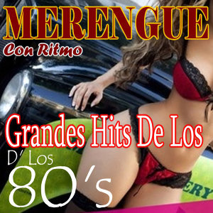Merengue: 1980's Grandes Hits  (Vol 2011-2012)