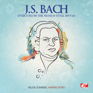 J.S. Bach: Overture in the French style, BWV 831 (Digitally Remastered)