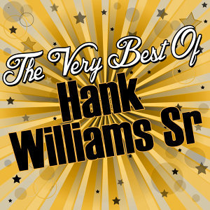 The Very Best Of: Hank Williams Sr