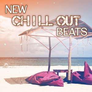 New Chill Out Beats  - Electronic Beats of Chill Out Music, Deep Chill Out, Just Relax, Summer Memories