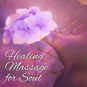 Healing Massage for Soul – Music for Spa, Wellness, Nature Sounds for Relaxation, Asian Music, Pure Waves, Soothing Piano