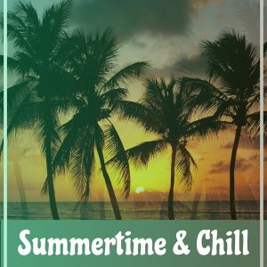 Summertime & Chill – Tropical Chillout Music, Beach Sounds, Deep Relax, Ibiza Lounge, Party Time