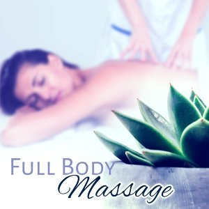 Full Body Massage – Calming Nature Sounds, Spa Music, Wellness, New Age for Spa, Zen Music for Healing Massage, Instrumental Music