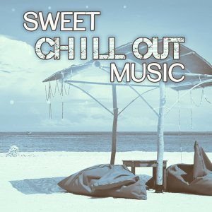 Sweet Chill Out Music  – Easy Listening Chillout Music, Pure Electro, Soft Music